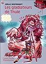 Les Gladiateurs de Thulé par Wintrebert
