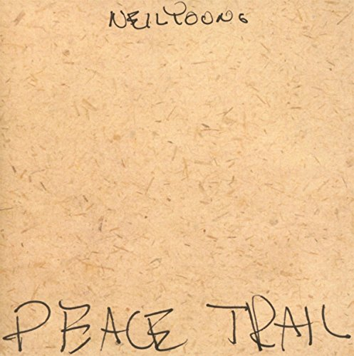 Neil Young - Peace Trail - Zortam Music
