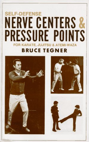 Self-Defense Nerve Centers and Pressure Points for Karate, Jujitsu and Atemi-Waza