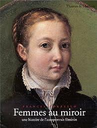 Femmes au miroir : une histoire de l'autoportrait féminin  par Frances Borzello