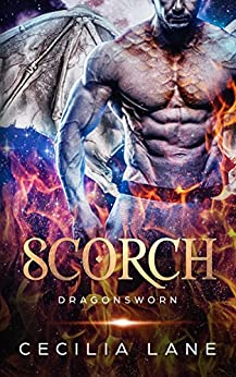 Scorch: Dragon Shifter Romance (Dragonsworn Book 3) by [Lane, Cecilia]