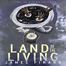 Land of the Living Audiobook by James Pinard Narrated by Johnny Mack