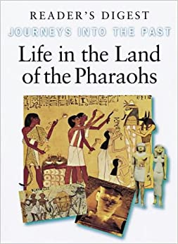 Book Life in the Land of the Pharaohs (Journeys into the Past)