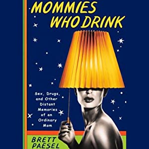 Mommies Who Drink Audiobook