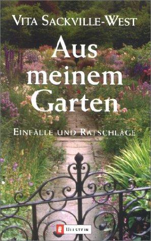 Aus meinem Garten: Einfälle und Ratschläge