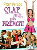 Slap Her, She's French