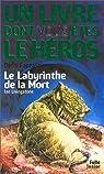 Défis fantastiques, numéro 6 : Le Labyrinthe de la mort par Un livre dont vous êtes le héros