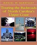 Touring the Backroads of North Carolina's Upper Coast by Daniel W. Barefoot (1995-04-01)
