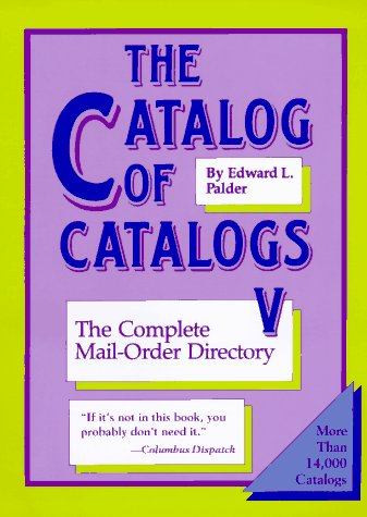 The Catalog of Catalogs V: The Complete Mail- Order -