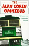 Alan Coren Omnibus: The Master Humorist's Choice from Five Classic Collections