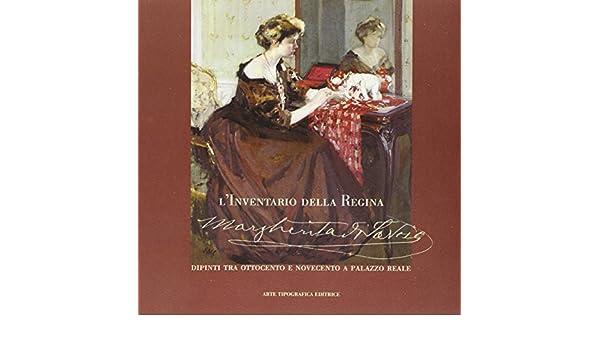 Linventario della Regina Margherita di Savoia. Dipinti tra ...