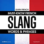 Learn French: Must-Know French Slang Words & Phrases |  Innovative Language Learning LLC