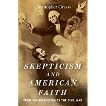 Skepticism and American Faith: from the Revolution to the Civil War
