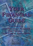 Your Financial Guide, Federal Employees News Digest, 0910582513