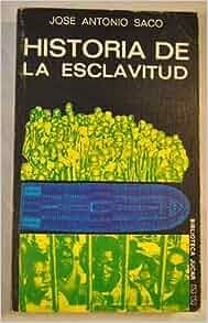 Historia de la esclavitud (Biblioteca Jucar ; 14) (Spanish