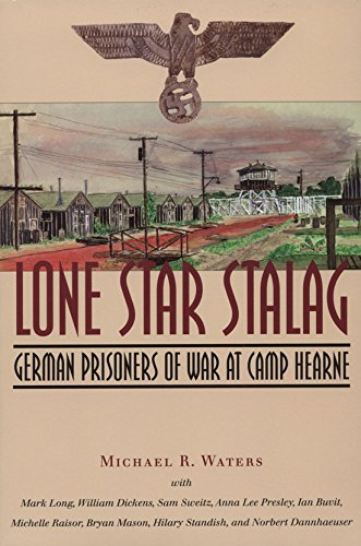 Read Online Lone Star Stalag: German Prisoners of War at Camp Hearne PDF