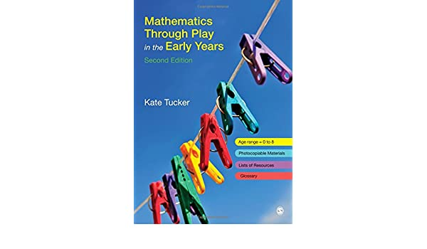 Amazon Mathematics Through Play In The Early Years 9781848608849 Kate Tucker Books