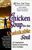 Chicken Soup for the Unsinkable Soul, Jack L. Canfield and Mark Victor Hansen, 1558746994