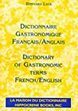 Dictionnaire Gastronomique Francais/Anglais - Dictionary of Gastronomic Terms French/English