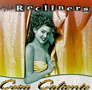 The Recliners - Cosa Caliente