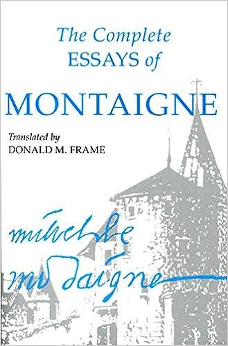 The Complete Essays of Montaigne: Michel de Montaigne, Donald M ...