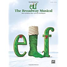 Elf - The Broadway Musical - Vocal Selections: Piano/Vocal