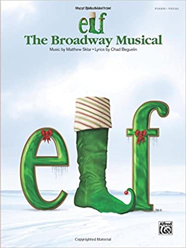 Book Elf -- The Broadway Musical -- Vocal Selections: Piano/Vocal