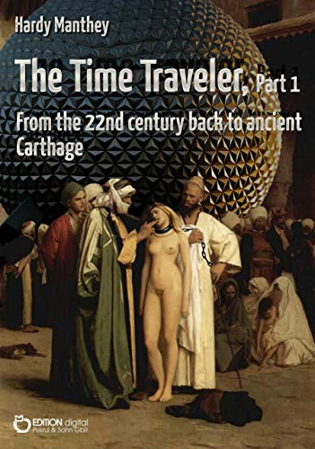 The Time Traveler, Part 1: From the 22nd century back to ancient Carthage
