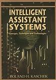 Intelligent Assistant Systems, Roland H. Kaschek, 1591408792