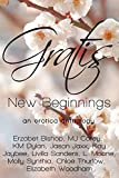 Gratis : New Beginnings: an erotica anthology (Gratis Anthologies Book 2)