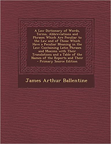 A Law Dictionary of Words, Terms, Abbreviations and Phrases