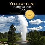 Yellowstone National Park Tour: Your Personal Tour Guide for Yellowstone Adventure! |  Waypoint Tours