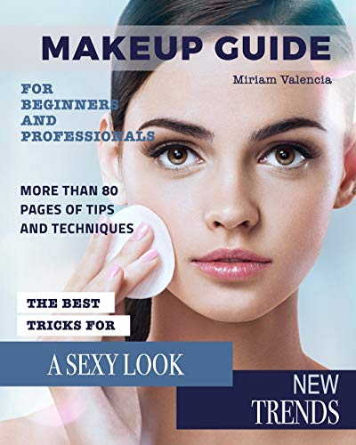 MakeUp Guide: For Beginners and Professionals