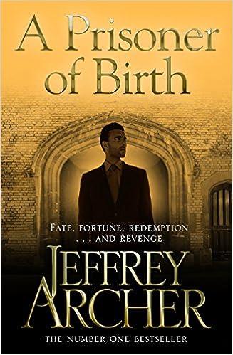 A Prisoner of Birth: Amazon co uk: Jeffrey Archer