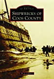 Shipwrecks of Coos County (Images of America)