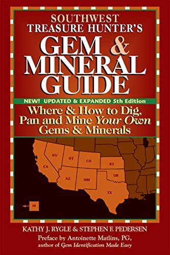 Southwest Gemstone - Southwest Treasure Hunter's Gem and Mineral Guide (5th ed.): Where and How to Dig, Pan and Mine Your Own Gems and Minerals (Gem & Mineral Guide)