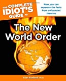 The Complete Idiot's Guide to the New World Order, Alan Axelrod, 1615640398