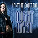 Night Myst  Audiobook by Yasmine Galenorn Narrated by Cassandra Campbell