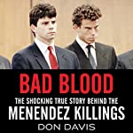 Bad Blood: The Shocking True Story Behind the Menendez Killings | Don Davis