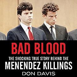 Bad Blood: The Shocking True Story Behind the Menendez Killings