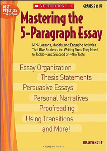 Mastering The 5-paragraph Essay (Best Practices in Action) [Susan Van Zile] (Tapa Blanda)