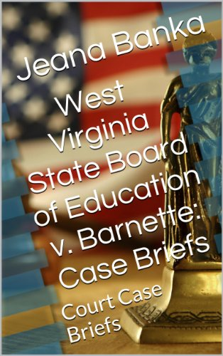 West Virginia State Board of Education v. Barnette: Case Briefs (Court Case Briefs)
