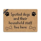 Spoiled Dogs And Their Household Staff Live Here Doormat Entrance Floor Mat Funny Doormat Door Mat Decorative Indoor Outdoor Doormat Non-woven 23.6 By 15.7 Inch Machine Washable Fabric Top