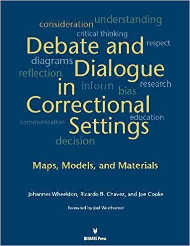 Debates and Dialogue in Correctional Settings: Maps, Models, and Materials by Johannes Wheeldon (2013-07-15)