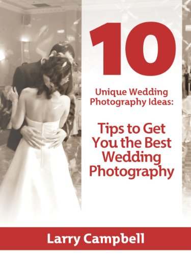 10 Unique Wedding Photography Ideas: Tips to Get You the Best Wedding Photography