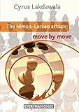 Nimzo-larsen Attack: Move By Move-Cyrus Lakdawala