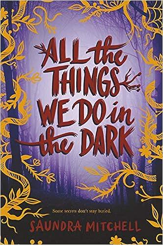 Todas las cosas que hacemos en la oscuridad de Saundra Mitchell