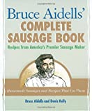 img - for Bruce Aidells's Complete Sausage Book : Recipes from America's Premium Sausage Maker book / textbook / text book