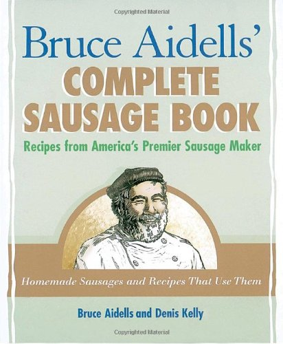 Bruce Aidells's Complete Sausage Book : Recipes from America's Premium Sausage Maker (Kenwood Food Grinder compare prices)