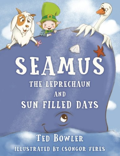 Seamus The Leprechaun And Sun Filled Days